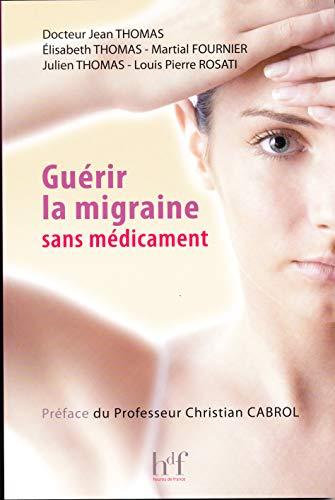guérir la migraine sans médicament: Thomas, Jean -