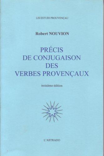 9782853910705: Precis de conjugaison des verbes provencaux (Lis estudi prouvencau) (French Edition)