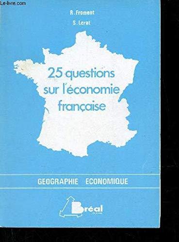25 QUESTIONS SUR L'ECONOMIE FRANCAISE: FROMENT R., LERAT