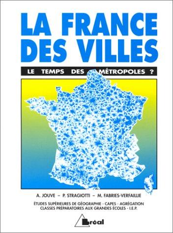 9782853947039: La France des villes. Le temps des métropoles ?