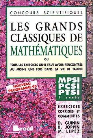 9782853947978: Les grands classiques de math�matiques: 1re ann�e : classes pr�paratoires MPSI-PCSI-PTSI