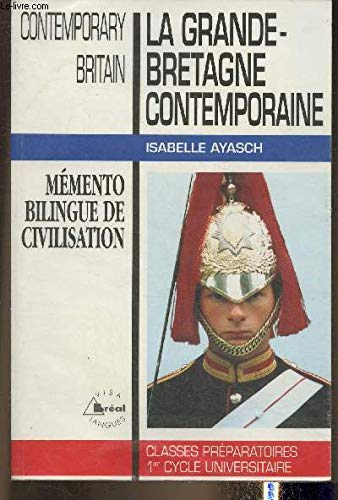 9782853948821: La Grande-Bretagne Contemporaine, m�mento bilingue de civilisation (classes pr�paratoires 1er cycle Universitaire)