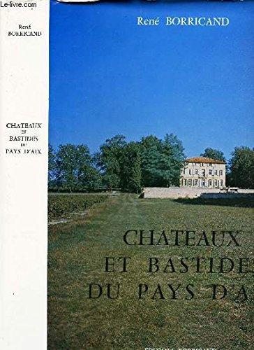 Chateaux Et Bastides Du Pays D'Aix: Borricand, Rene