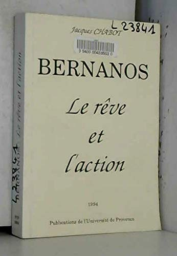 Bernanos: Le reve et l'action : recueil d'articles (French Edition) (2853993396) by Jacques Chabot