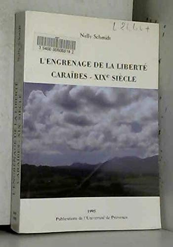 9782853993593: L'engrenage de la libert�. : Cara�bes, XIXe si�cle