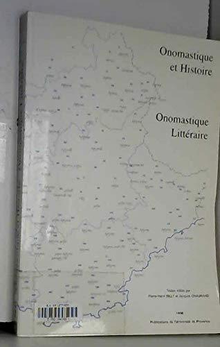 9782853994088: Onomastique et histoire, onomastique litteraire: Actes du VIIIe colloque de la Societe francaise d'onomastique (Aix-en-Provence le 26-29 octobre 1994) (French Edition)