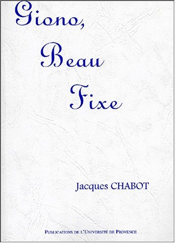 Giono, beau fixe: Recueil d'articles (French Edition) (2853994724) by Jacques Chabot