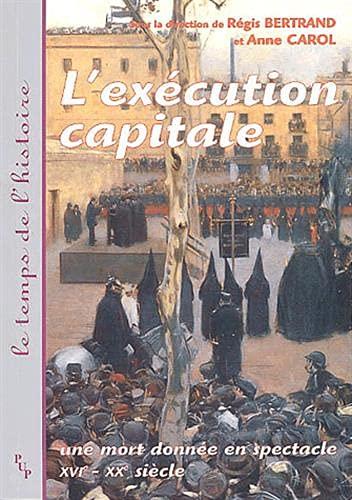 L'exécution capitale (French Edition): Régis Bertrand