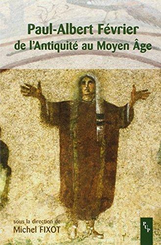 paul albert fevrier de l'antiquite au moyen age: P U PROVENCE