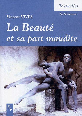 La beaute et sa part maudite (French Edition)