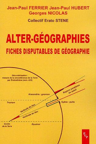 9782853996051: Alter-géographies : Fiches disputables de géographie