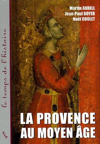 la Provence au Moyen Âge: Martin Aurell