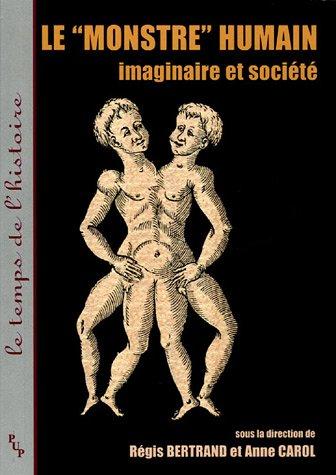 le monstre humain : imaginaire et societe: Anne ; Bertrand, Regis