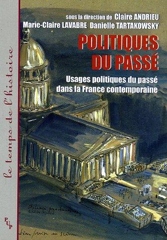 Politiques du passà (French Edition): Claire Andrieu