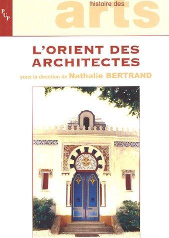 l'orient des architectes: Nathalie Bertrand