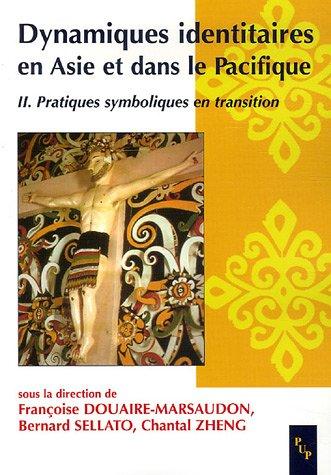 9782853996419: Dynamiques identitaires en Asie et dans le Pacifique : Tome 2, Pratiques symboliques en transition