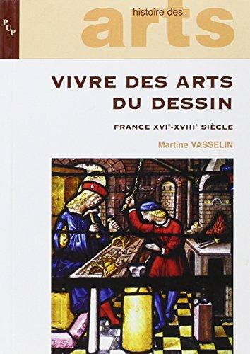 """vivre des arts du dessin ; france, xvi-xviii siècle"": Martine Vasselin"