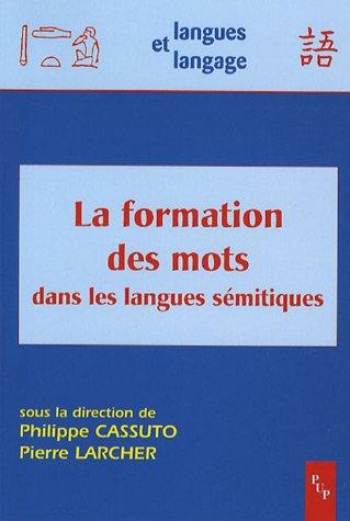 9782853996600: La formation des mots dans les langues sémitiques