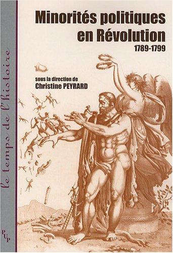 Minorités politiques en Révolution (French Edition): Christine Peyrard