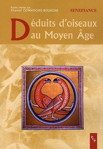 Déduits d'oiseaux au Moyen Age (French Edition): Chantal Connochie-Bourgne