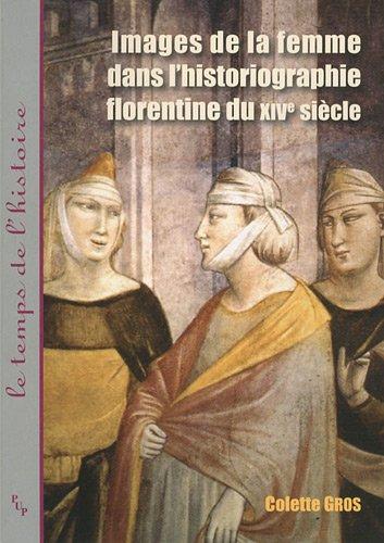 Images de la femme dans l'historiographie florentine du XIVe siècle (French ...