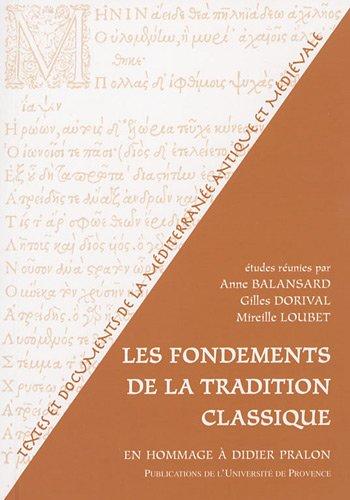 Les fondements de la tradition classique: Anne Balansard, Gilles Dorival, Mireille Loubet