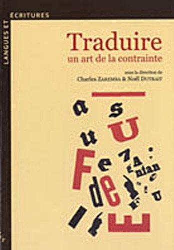 traduire, un art de la contrainte: Charles Zaremba, No�l Dutrait