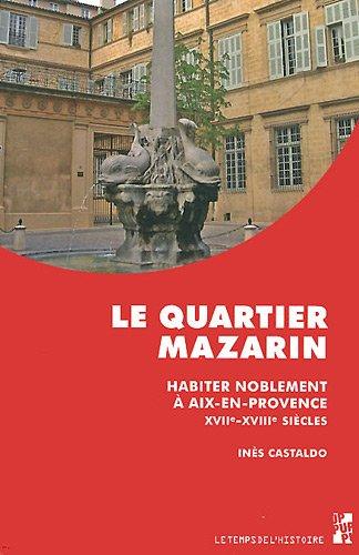 Le quartier Mazarin (French Edition): In�s Castaldo