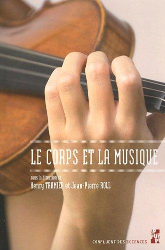 9782853997942: Le corps et la musique
