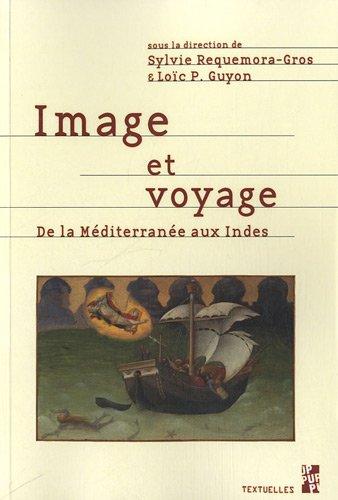 9782853998215: Image et voyage : De la Méditerranée aux Indes