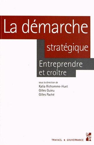 La démarche stratégique : Entreprendre et croître: Gilles ...