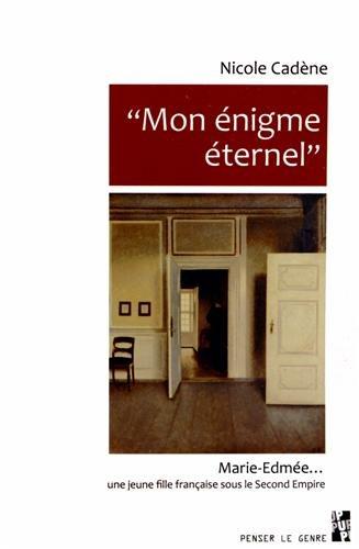 Mon énigme éternel : Marie-Edmée - Une jeune fille française sous le ...