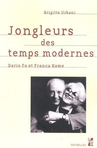 Jongleurs des temps modernes : Dario Fo et Franca Rame: Brigitte Urbani