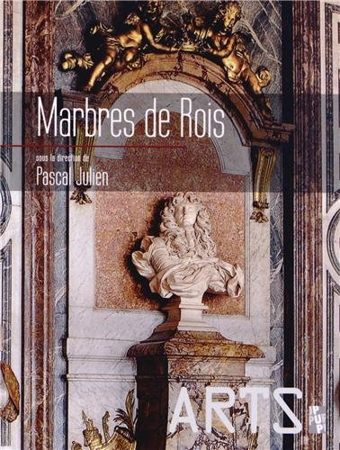 Marbres de Rois: Pascal Julien