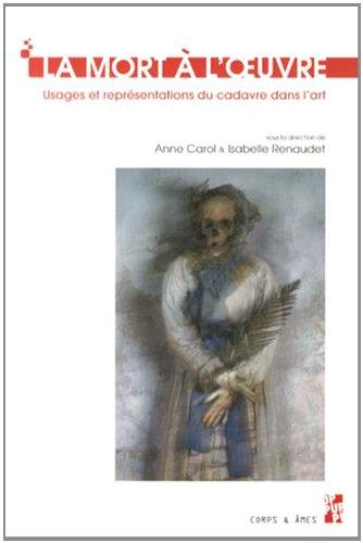 9782853999045: La mort à l'oeuvre : Usages et représentations du cadavre dans l'art
