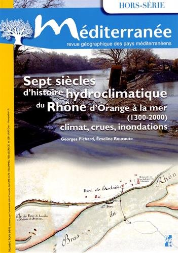 Méditerranée, Hors-série : Sept siècles d'histoire hydroclimatique: Collectif; Emeline Roucaute;