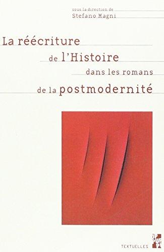 Reecriture de l histoire dans les romans de la postmodernite: Magni, Stefano