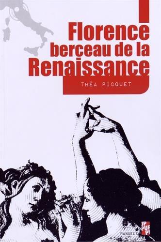 FLORENCE BERCEAU DE LA RENAISSANCE: PICQUET THEA