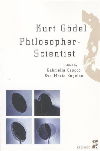 9782853999762: Kurt Gödel Philosopher-Scientist (Epistème)