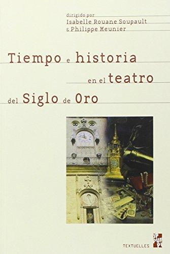 9782853999816: Tiempo e historia en el teatro del Siglo de Oro