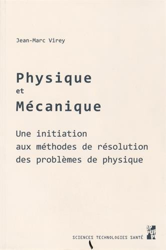 9782853999847: Physique et mécanique : Une initiation aux méthodes de résolution des problèmes physiques