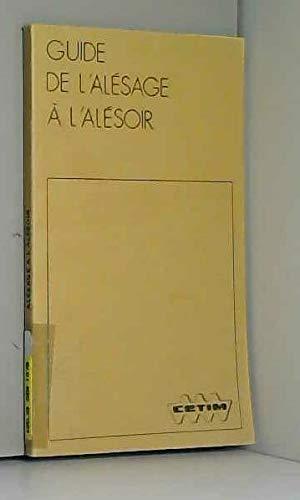 GUIDE DE L'ALESAGE A L'ALESOIR [May 07, 1993] Collectif