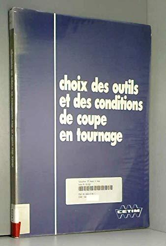 Choix des outils et des conditions de coupe en tournage: Collectif, Saint-Chély.