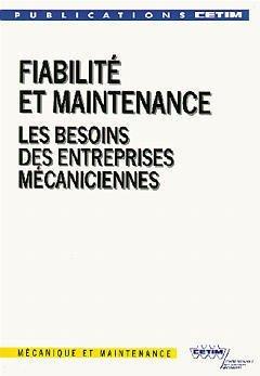 Fiabilite et Maintenance les Besoins des Entreprises Mecaniciennes: Lecoufle, collectif