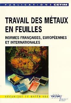 Travail des Metaux en Feuilles Normes Françaises Europeennes Internationales: Doche, ...