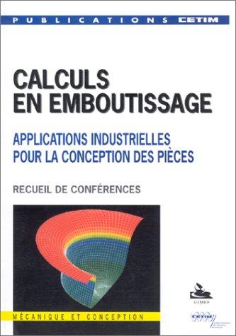 9782854003239: Calculs en emboutissage: Applications industrielles pour la conception des pièces : textes des exposés présentés lors de la journée d'information du 18 octobre 1994