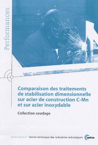 9782854006797: Performances, Novembre 2005 : Comparaison des traitements de stabilisation dimensionnelles sur acier de construction C-Mn et sur acier inoxydable : Soudage