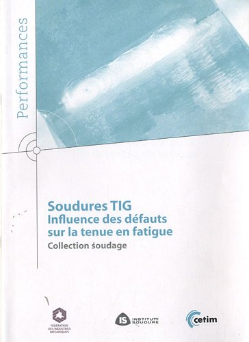 9782854009149: Soudures TIG : Influence des défauts sur la tenue en fatigue