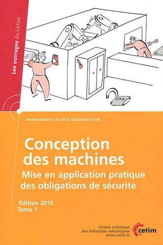 9782854009279: Conception des machines : Mise en application pratique des obligations de sécurité Tome 1