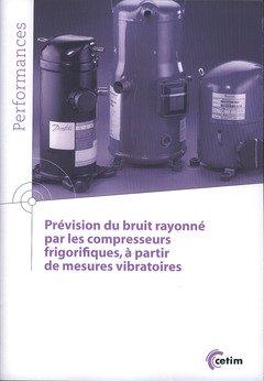 9782854009569: Prevision du Bruit Rayonne par les Compresseurs Frigorifiques a Partir de Mesures Vibratoires 9q182